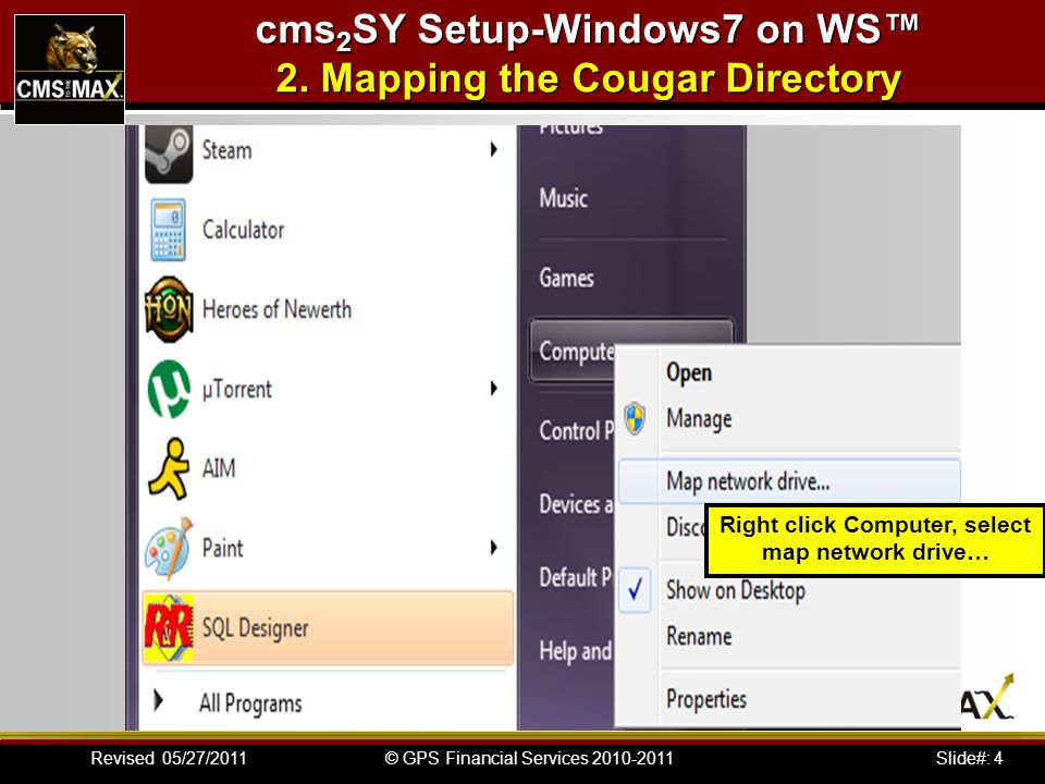 Slide#: 25© GPS Financial Services 2010-2011Revised 05/27/2011 cms 2 SY Setup-Windows7 on WS™ 5.
