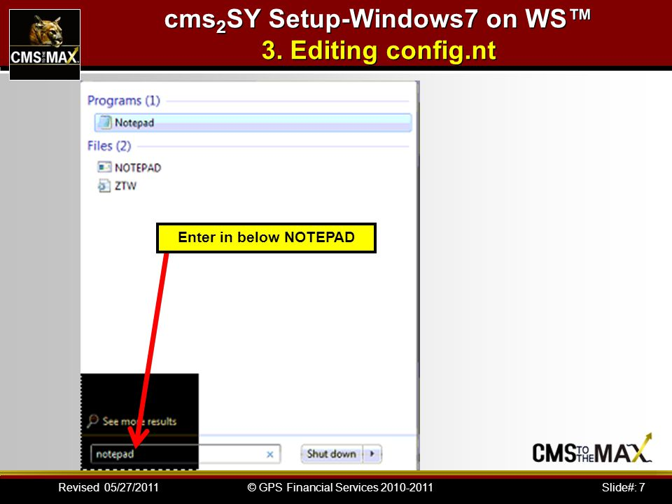 Slide#: 38© GPS Financial Services 2010-2011Revised 05/27/2011 cms 2 SY Setup-Windows7 on WS™ 8.