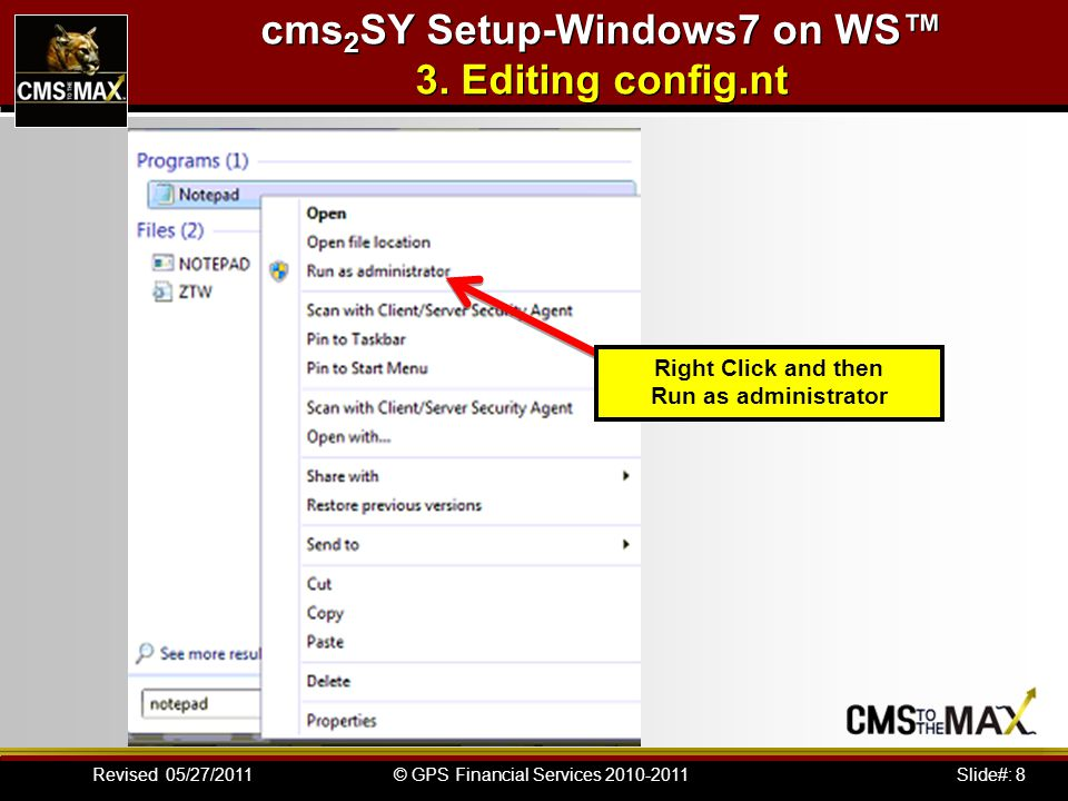 Slide#: 39© GPS Financial Services 2010-2011Revised 05/27/2011 cms 2 SY Setup-Windows7 on WS™ 8.