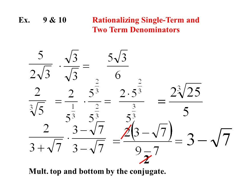 Ex. 9 & 10Rationalizing Single-Term and Two Term Denominators Mult.