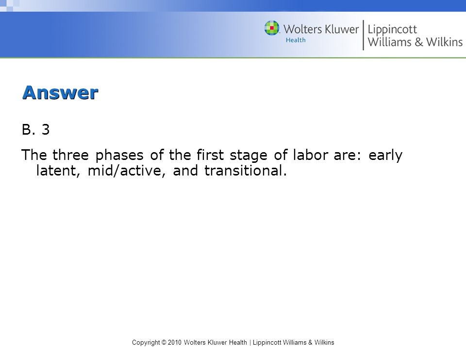 Copyright © 2010 Wolters Kluwer Health | Lippincott Williams & Wilkins Answer B.