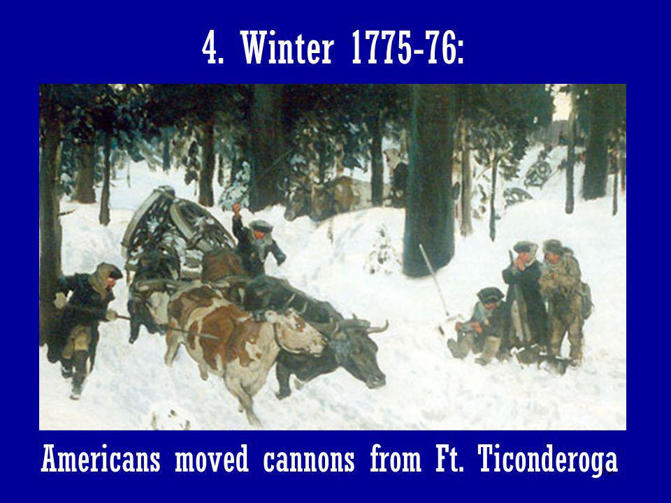 32 4. Winter 1775-76: Americans moved cannons from Ft. Ticonderoga