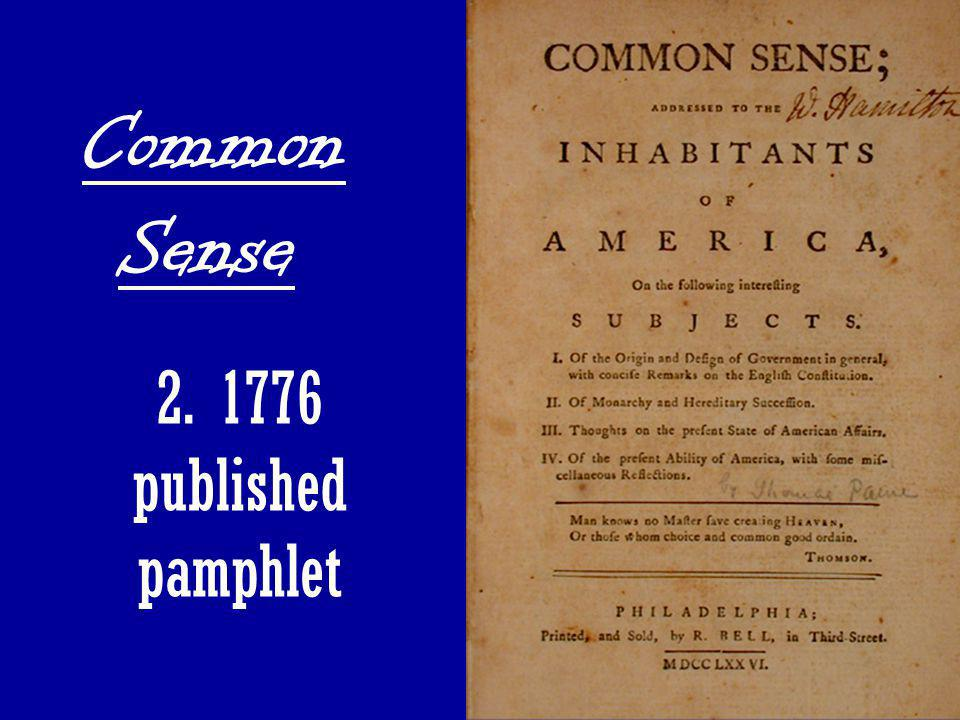 59 Common Sense 2. 1776 published pamphlet
