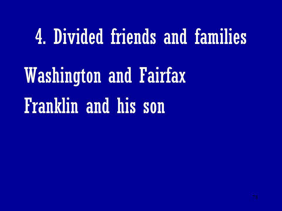 78 4. Divided friends and families Washington and Fairfax Franklin and his son
