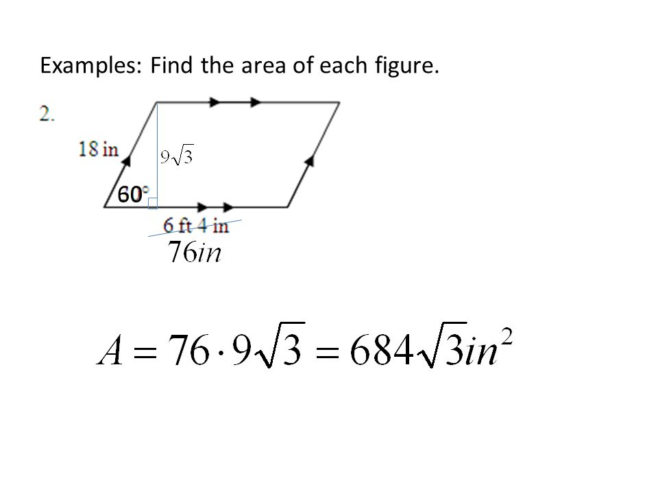 Examples: Find the area of each figure. 60