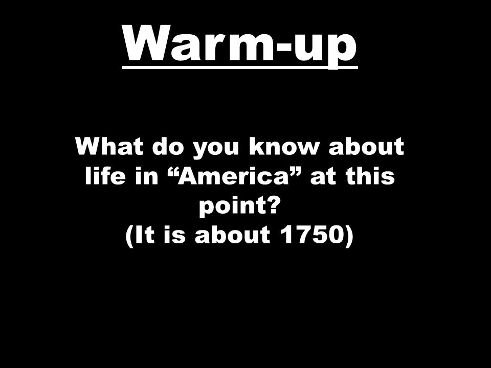 Warm-up What was the Stamp Act and how did the colonists respond to it?