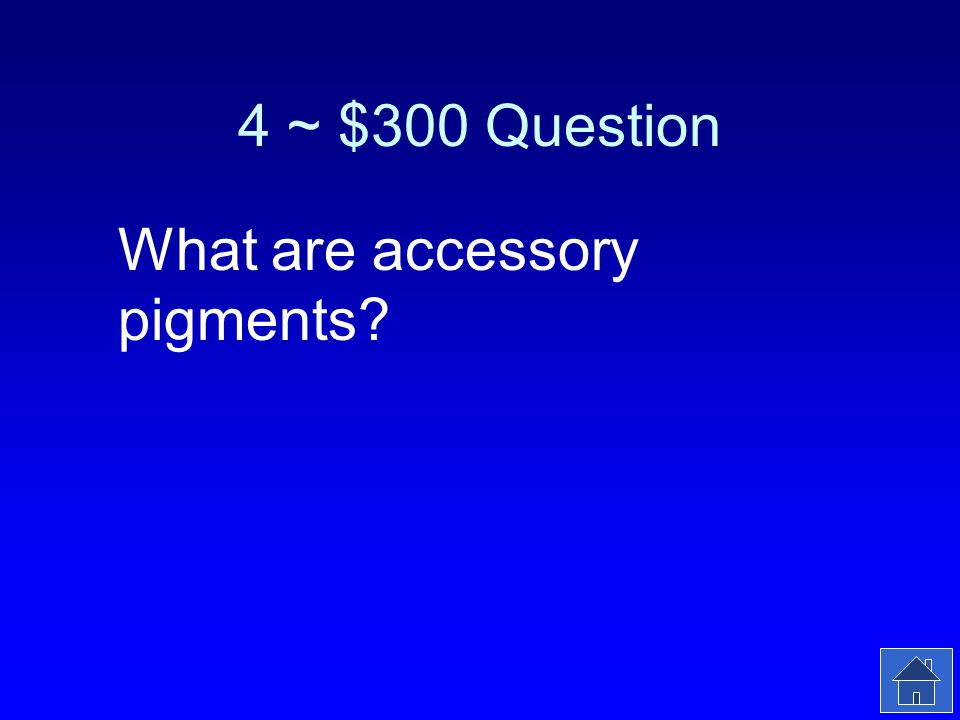4 ~ $300 Answer The pigments that trap wavelengths of light that cannot be absorbed by chlorophyll a.