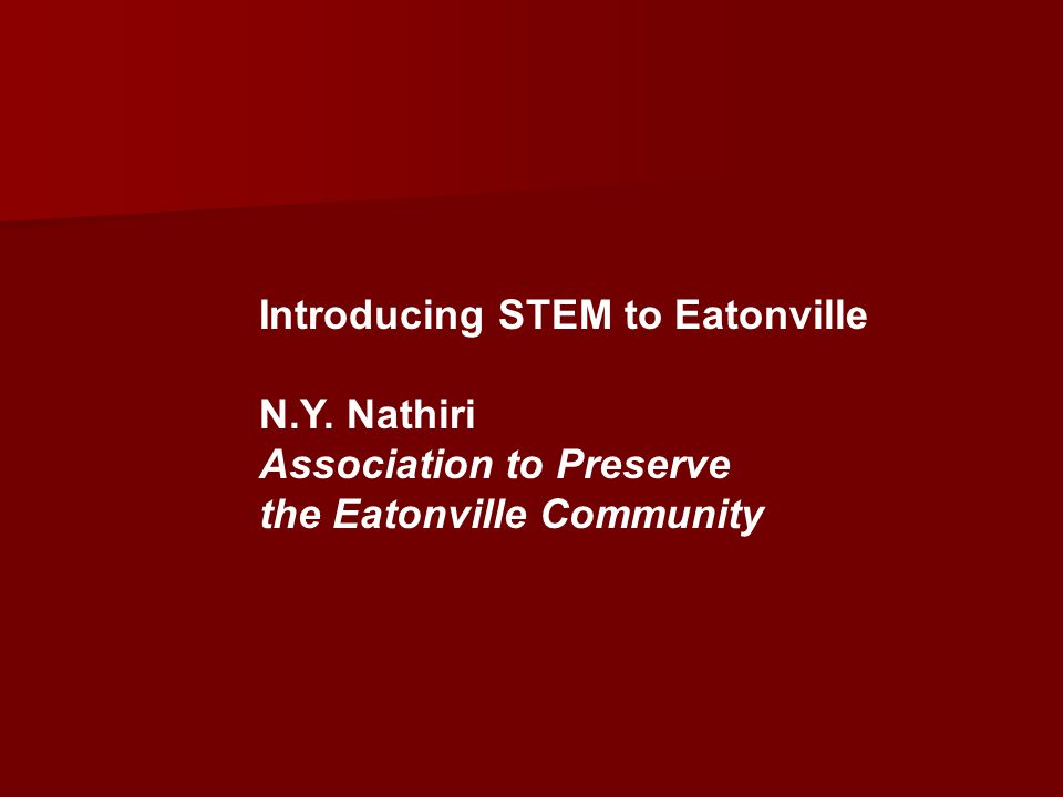 Introducing STEM to Eatonville N.Y. Nathiri Association to Preserve the Eatonville Community