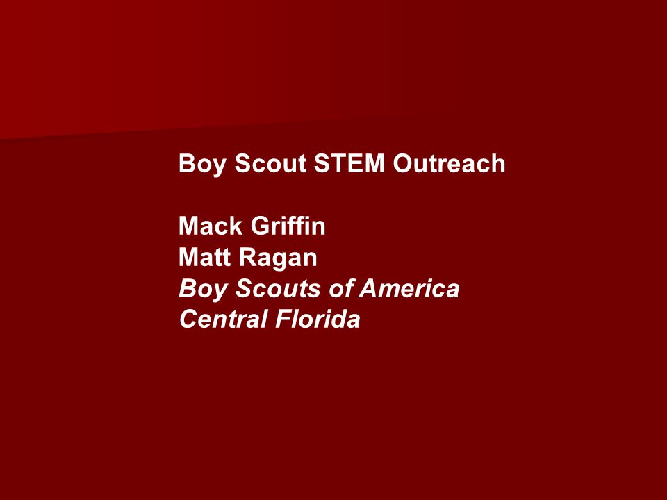 Boy Scout STEM Outreach Mack Griffin Matt Ragan Boy Scouts of America Central Florida