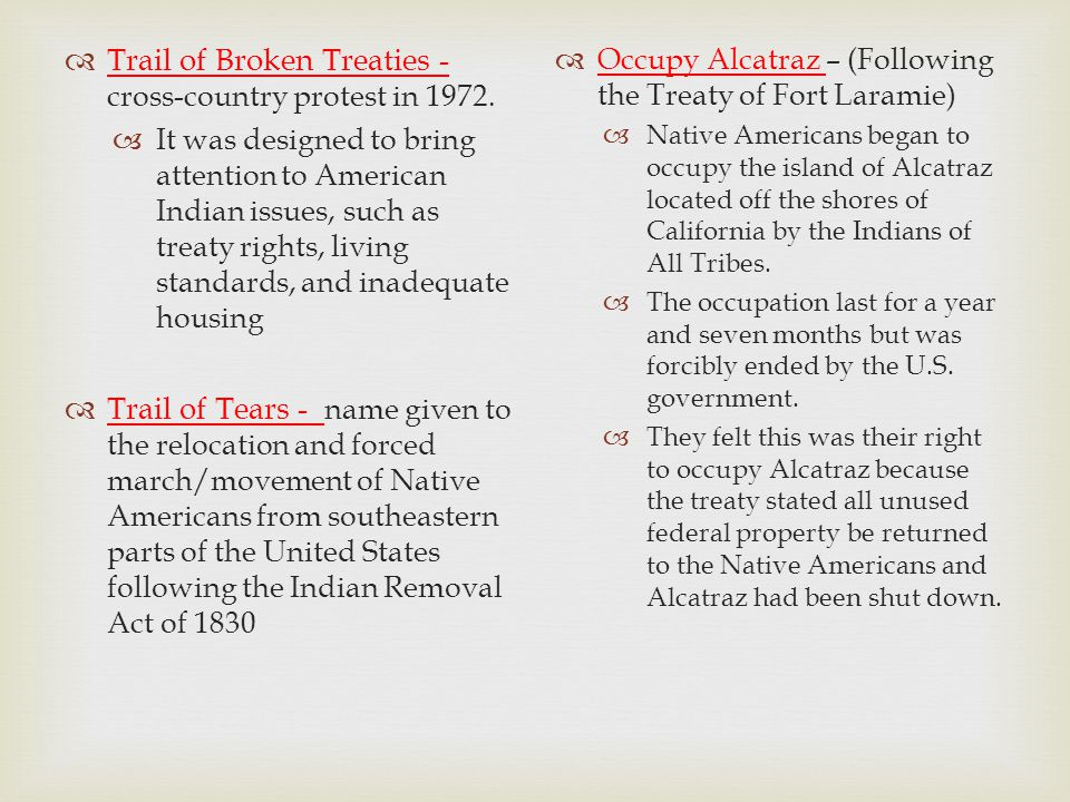  Trail of Broken Treaties - cross-country protest in 1972.  It was designed to bring attention to American Indian issues, such as treaty rights, liv