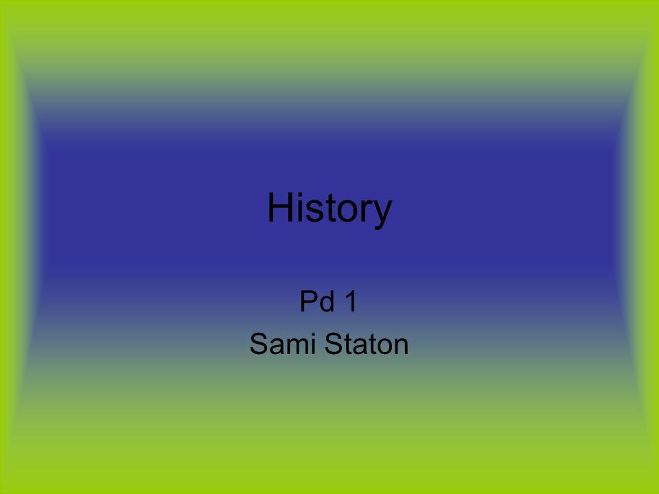History Pd 1 Sami Staton