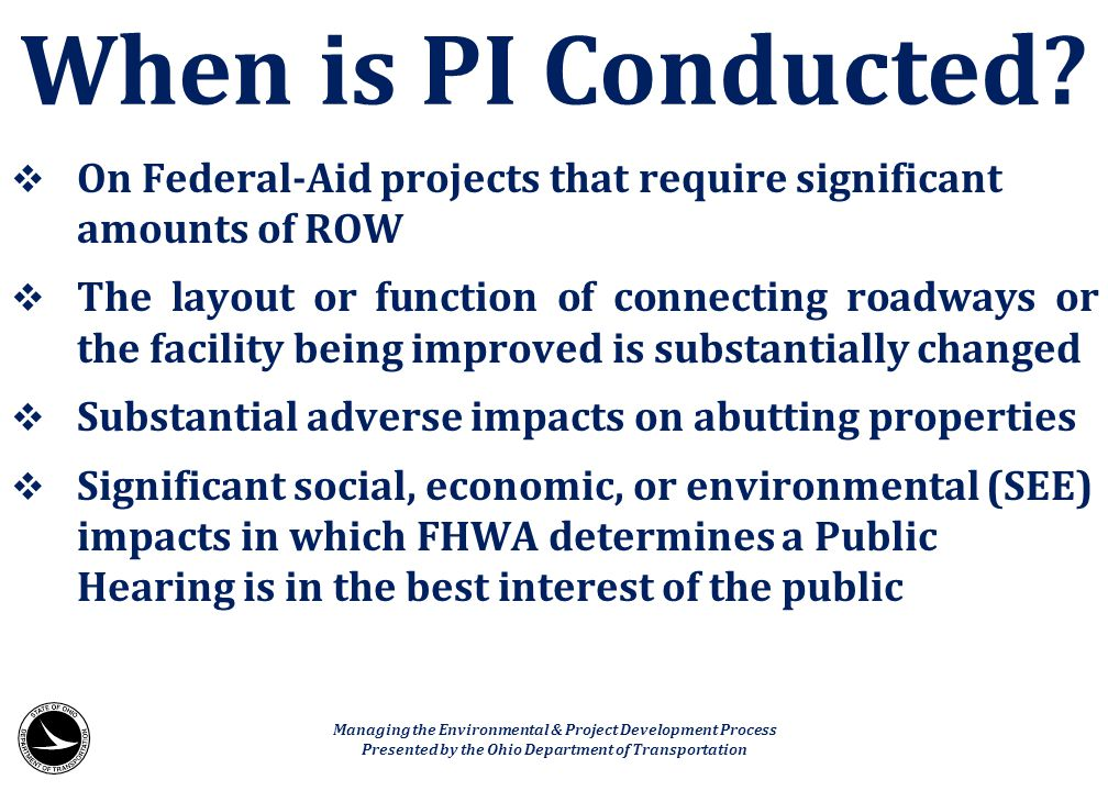  On Federal-Aid projects that require significant amounts of ROW  The layout or function of connecting roadways or the facility being improved is su