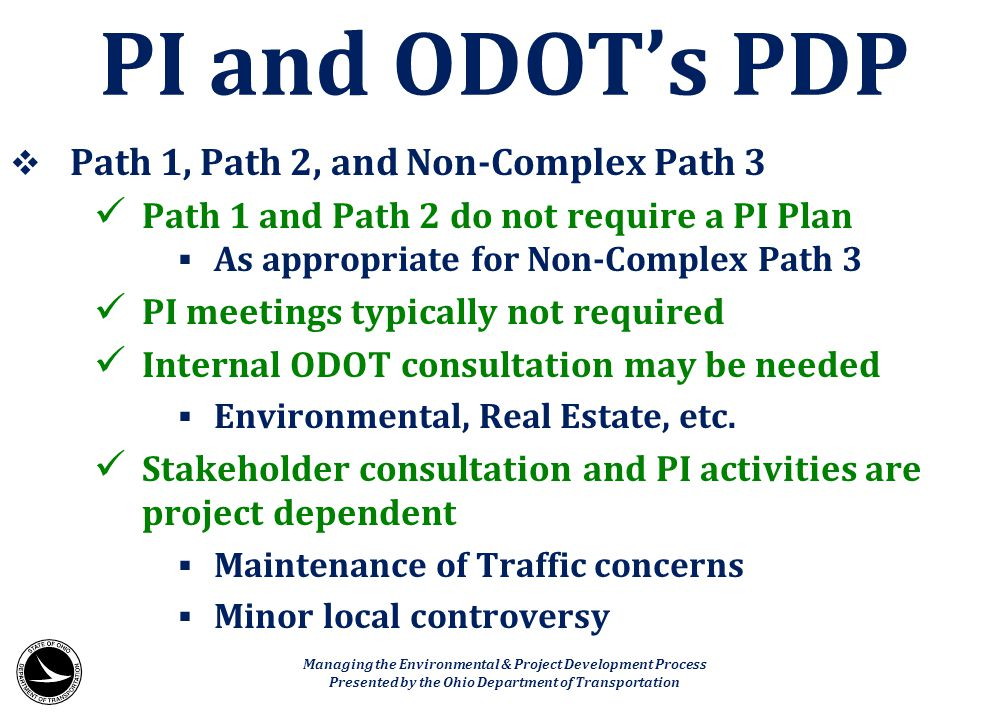  Path 1, Path 2, and Non-Complex Path 3 Path 1 and Path 2 do not require a PI Plan  As appropriate for Non-Complex Path 3 PI meetings typically not