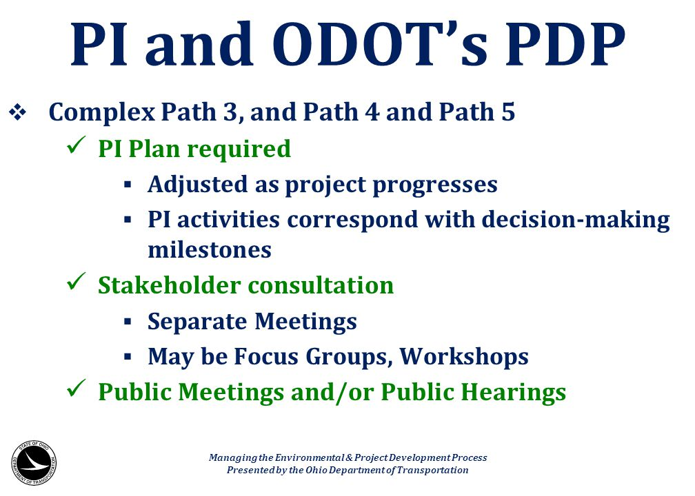  Complex Path 3, and Path 4 and Path 5 PI Plan required  Adjusted as project progresses  PI activities correspond with decision-making milestones S