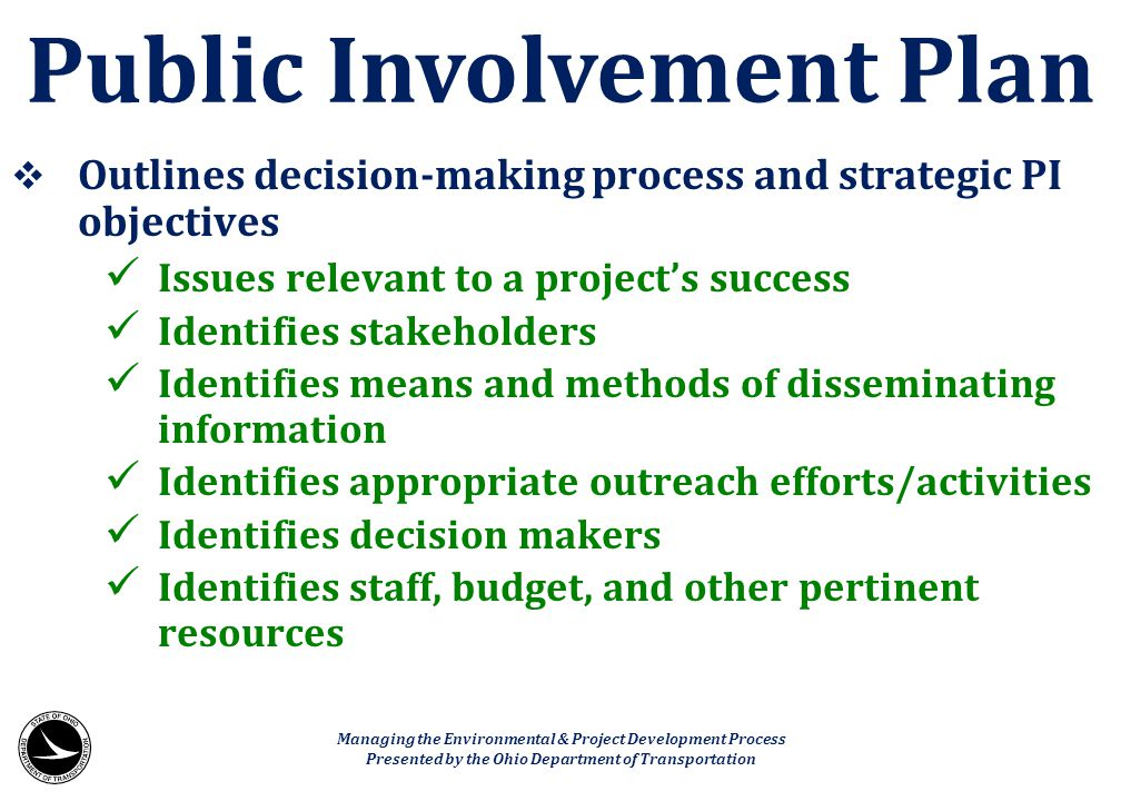  Outlines decision-making process and strategic PI objectives Issues relevant to a project's success Identifies stakeholders Identifies means and met