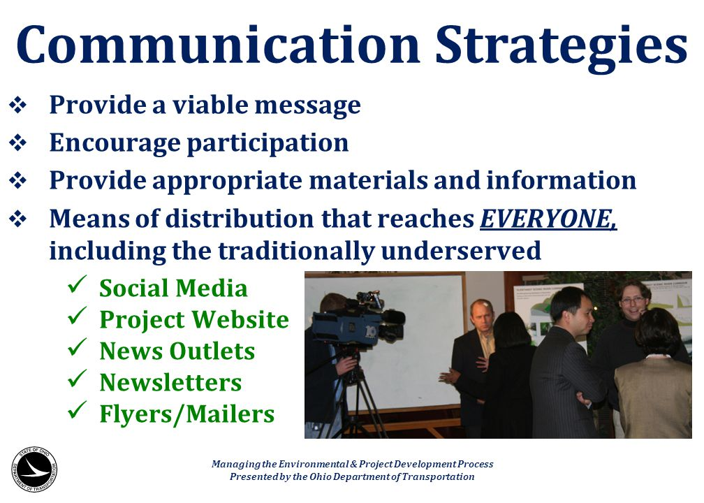  Provide a viable message  Encourage participation  Provide appropriate materials and information  Means of distribution that reaches EVERYONE, in
