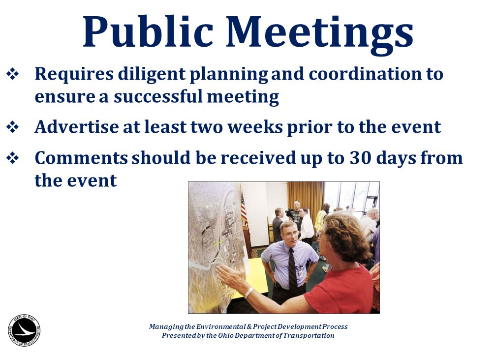  Requires diligent planning and coordination to ensure a successful meeting  Advertise at least two weeks prior to the event  Comments should be re