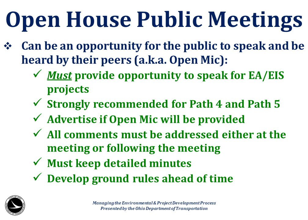  Can be an opportunity for the public to speak and be heard by their peers (a.k.a. Open Mic): Must provide opportunity to speak for EA/EIS projects S