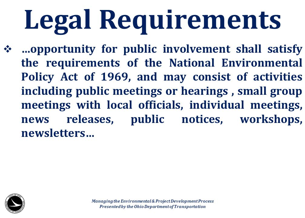  …opportunity for public involvement shall satisfy the requirements of the National Environmental Policy Act of 1969, and may consist of activities i