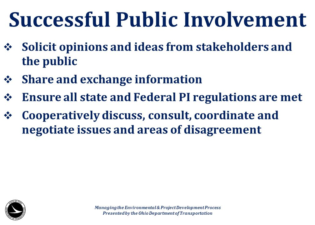  Solicit opinions and ideas from stakeholders and the public  Share and exchange information  Ensure all state and Federal PI regulations are met 