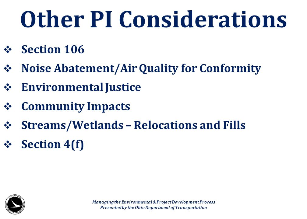  Section 106  Noise Abatement/Air Quality for Conformity  Environmental Justice  Community Impacts  Streams/Wetlands – Relocations and Fills  Se