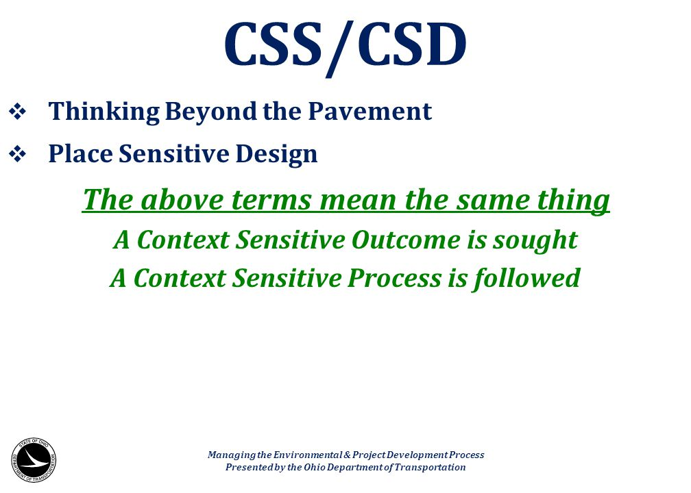  Thinking Beyond the Pavement  Place Sensitive Design The above terms mean the same thing A Context Sensitive Outcome is sought A Context Sensitive