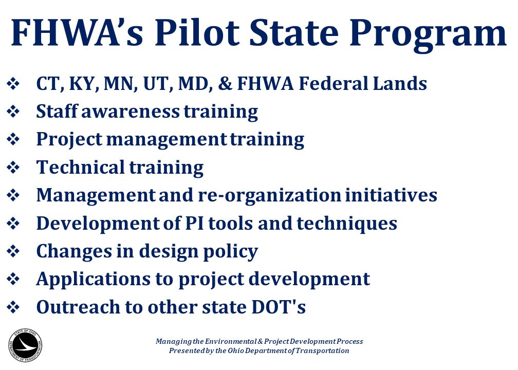  CT, KY, MN, UT, MD, & FHWA Federal Lands  Staff awareness training  Project management training  Technical training  Management and re-organizat