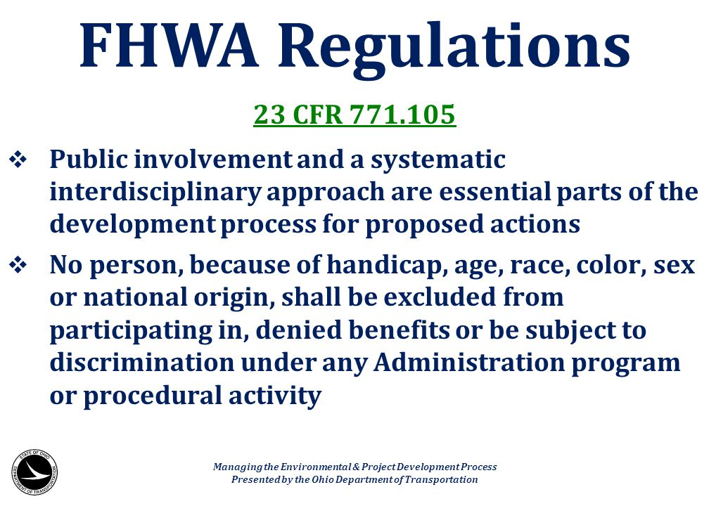 23 CFR 771.105  Public involvement and a systematic interdisciplinary approach are essential parts of the development process for proposed actions 