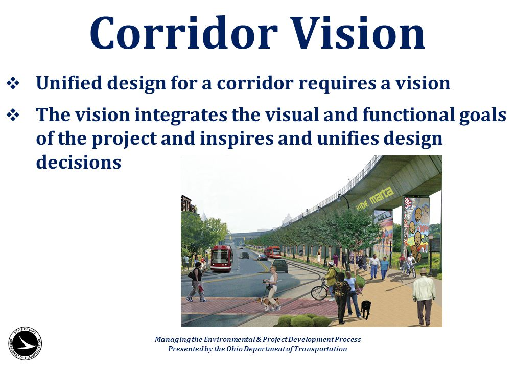 Unified design for a corridor requires a vision  The vision integrates the visual and functional goals of the project and inspires and unifies desi