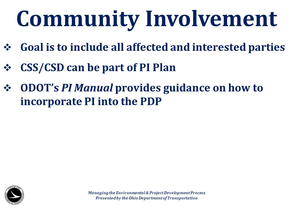  Goal is to include all affected and interested parties  CSS/CSD can be part of PI Plan  ODOT's PI Manual provides guidance on how to incorporate P