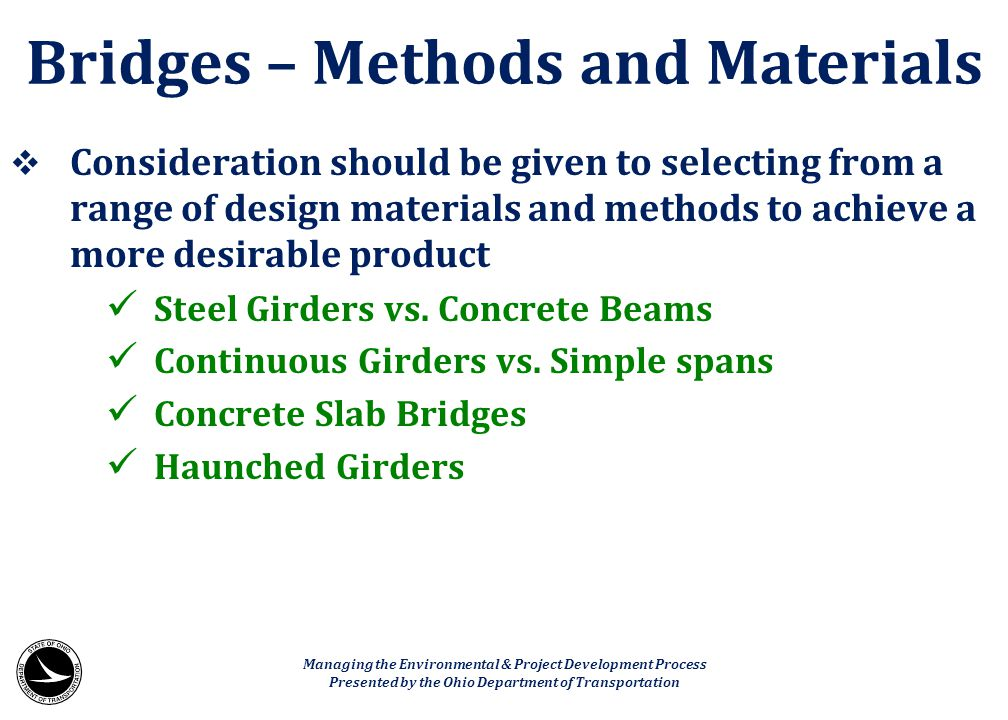 Consideration should be given to selecting from a range of design materials and methods to achieve a more desirable product Steel Girders vs. Concre