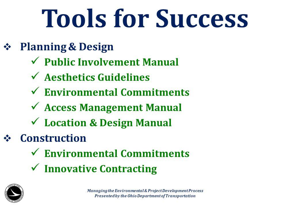  Planning & Design Public Involvement Manual Aesthetics Guidelines Environmental Commitments Access Management Manual Location & Design Manual  Cons