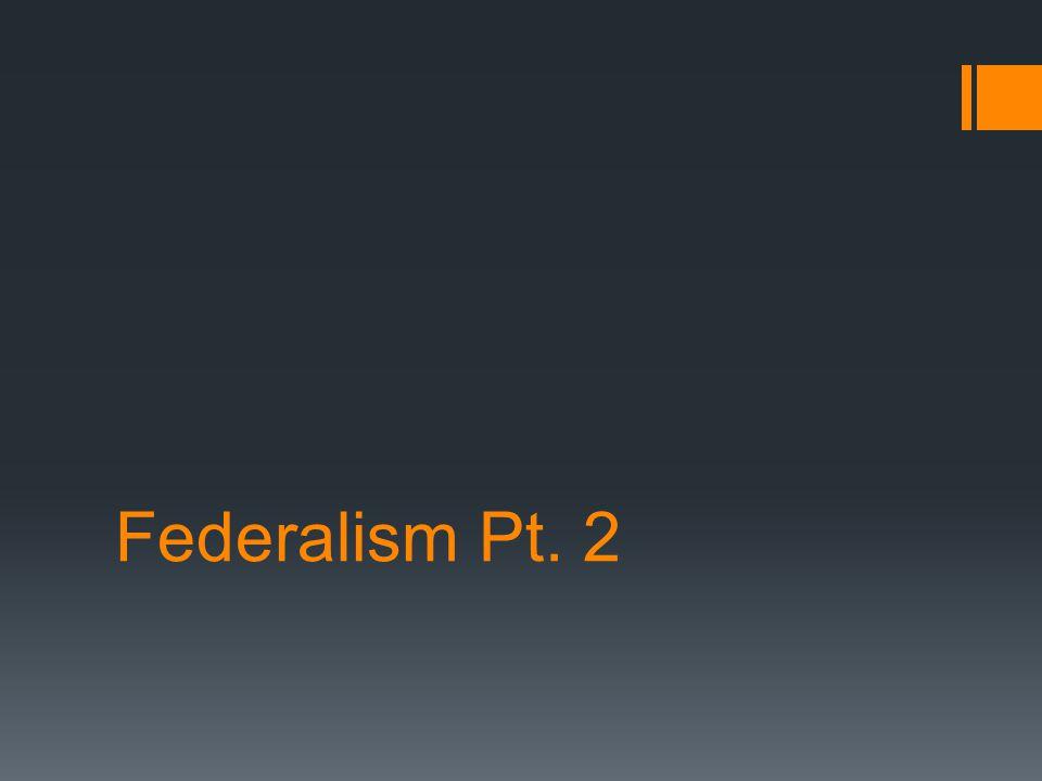 Federalism Pt. 2