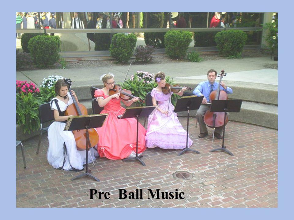 Pre –Ball Music Pre Ball Music