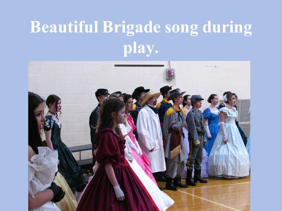Beautiful Brigade song during play.