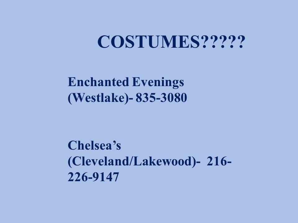 COSTUMES????? Enchanted Evenings (Westlake)- 835-3080 Chelsea's (Cleveland/Lakewood)- 216- 226-9147