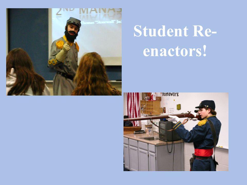 Student Re- enactors!