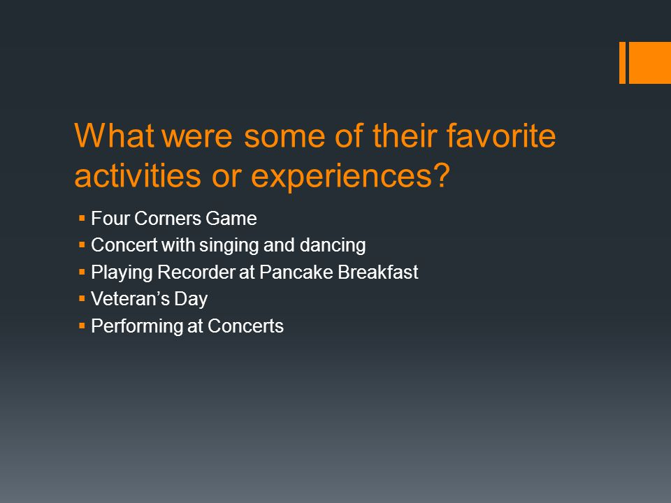 What were some of their favorite activities or experiences.
