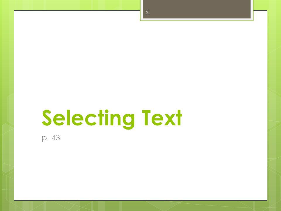 Selecting Text p. 43 2