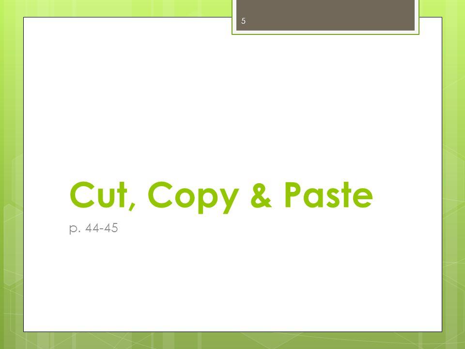 Cut, Copy & Paste p. 44-45 5