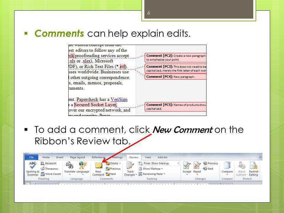 6  Comments can help explain edits.