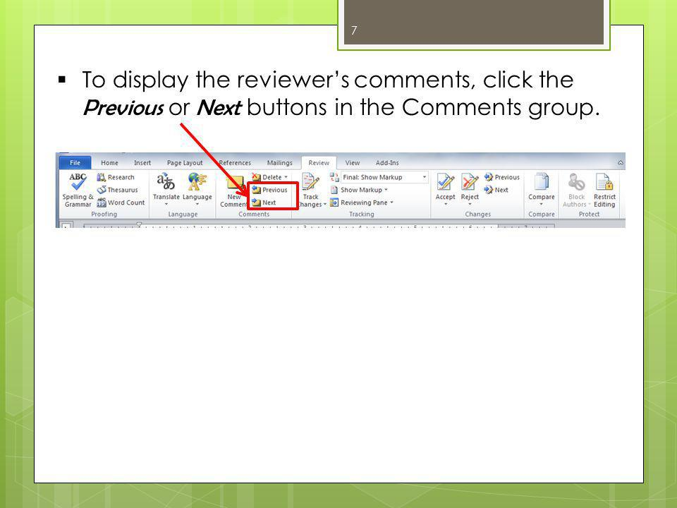 7  To display the reviewer's comments, click the Previous or Next buttons in the Comments group.