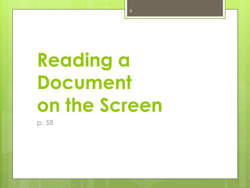 Reading a Document on the Screen p. 58 9