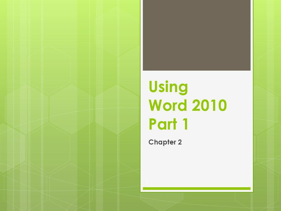 Using Word 2010 Part 1 Chapter 2 1
