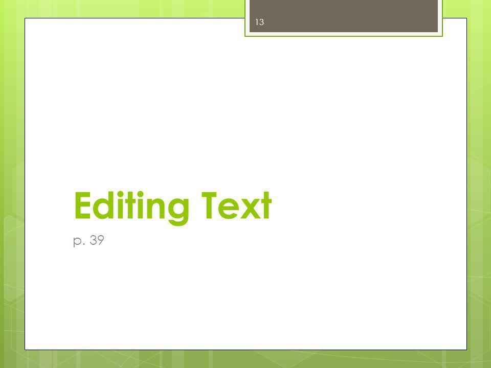 Editing Text p. 39 13