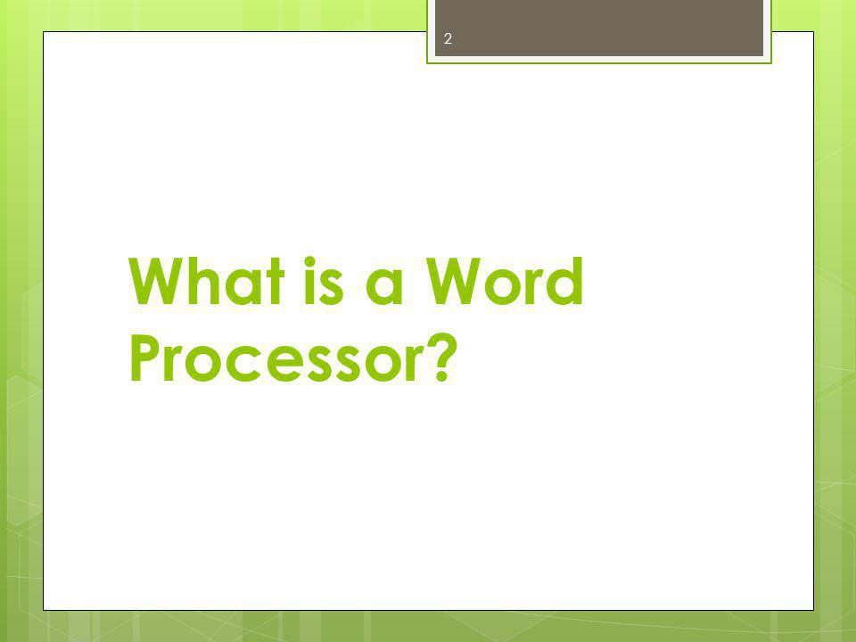 3 A word processor is a computer application used to create, modify, print, and e-mail documents.