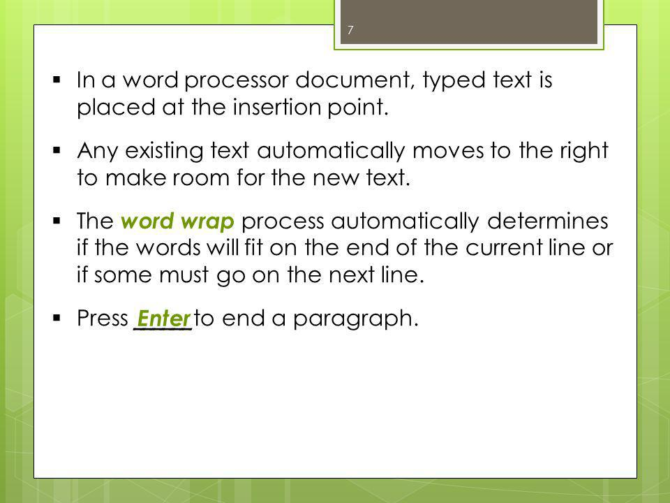  In a word processor document, typed text is placed at the insertion point.