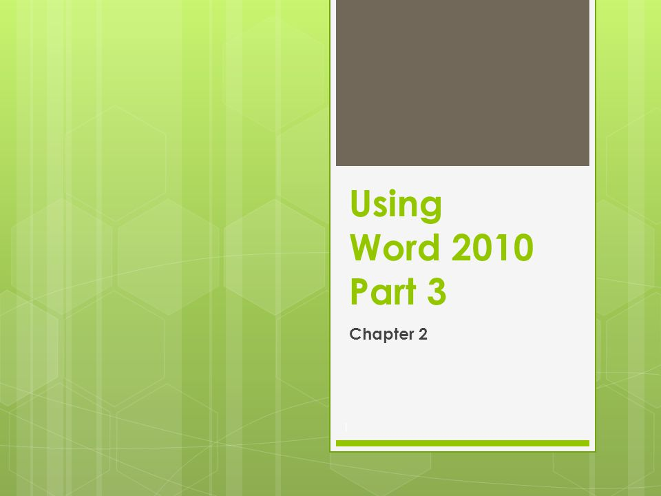 1 Using Word 2010 Part 3 Chapter 2