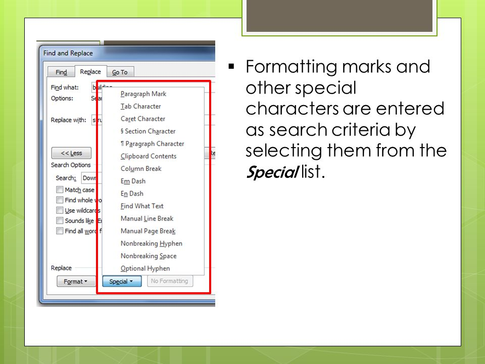  Formatting marks and other special characters are entered as search criteria by selecting them from the Special list.