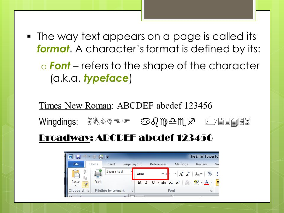  The way text appears on a page is called its format.